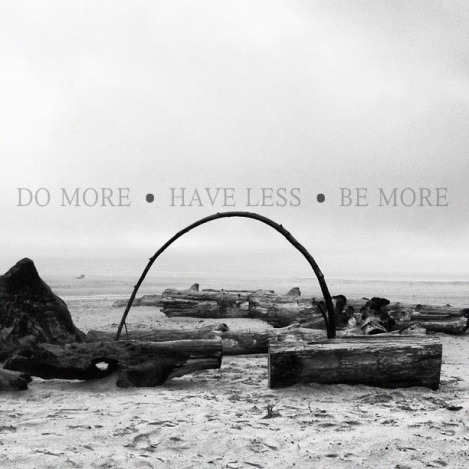 Do More Have Less Be More